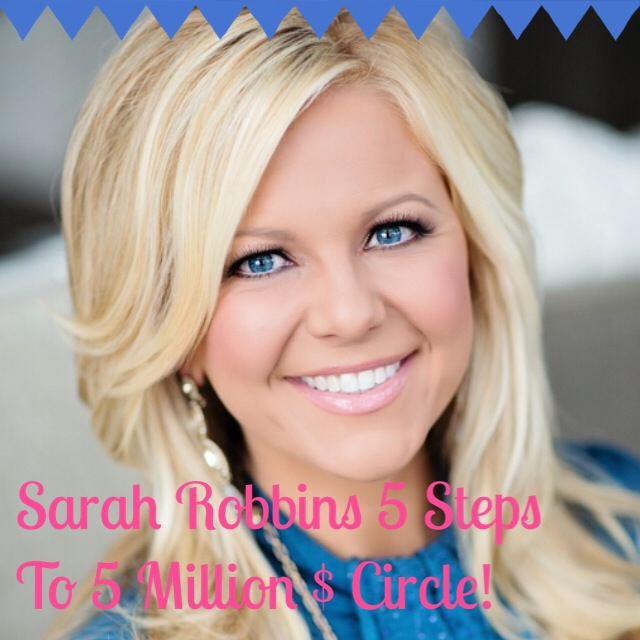 sarah robbins 5 tips to 5 million dollar circle